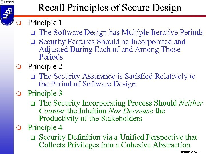 Recall Principles of Secure Design m m Principle 1 q The Software Design has
