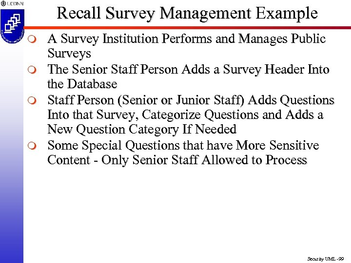Recall Survey Management Example m m A Survey Institution Performs and Manages Public Surveys