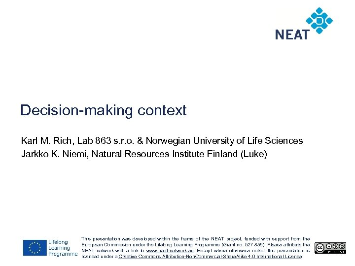 Decision-making context Karl M. Rich, Lab 863 s. r. o. & Norwegian University of