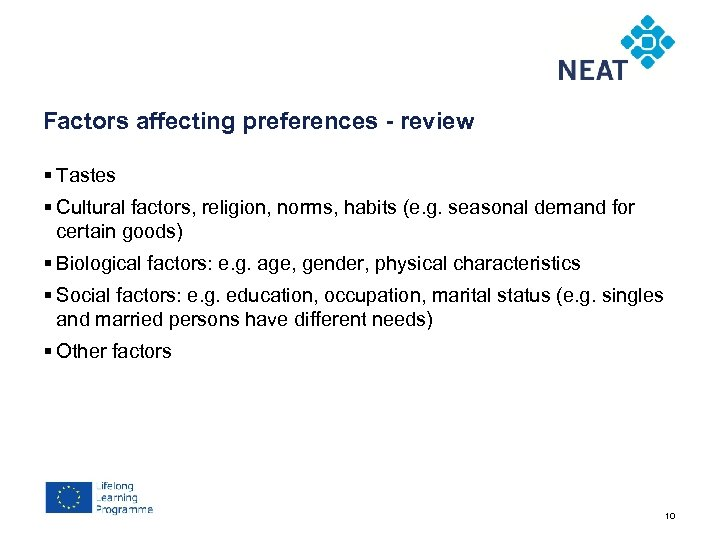 Chapter 4 Factors affecting preferences - review § Tastes § Cultural factors, religion, norms,