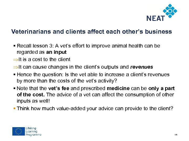 Chapter 4 Veterinarians and clients affect each other's business § Recall lesson 3: A