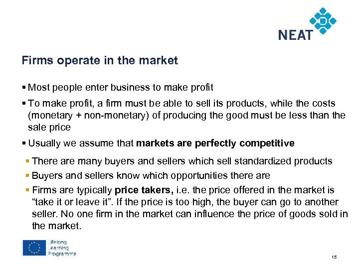 Chapter 4 Firms operate in the market § Most people enter business to make