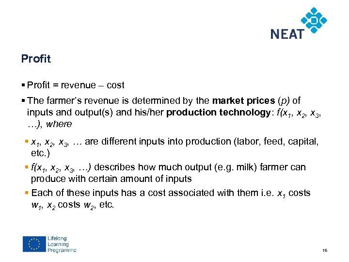 Chapter 4 Profit § Profit = revenue – cost § The farmer's revenue is
