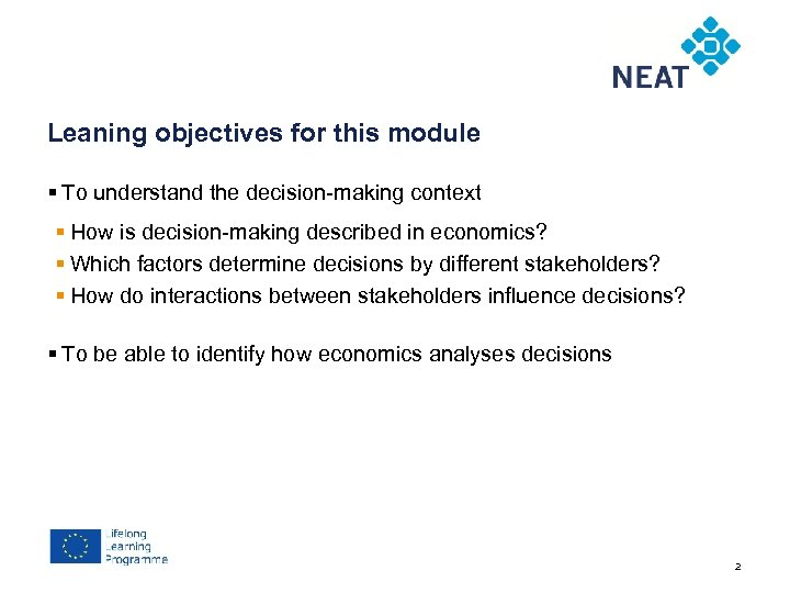 Chapter 4 Leaning objectives for this module § To understand the decision-making context §