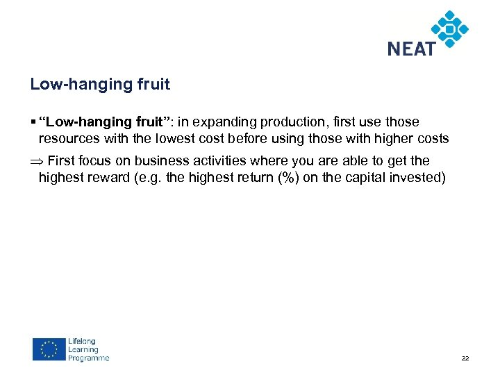 "Low-hanging fruit § ""Low-hanging fruit"": in expanding production, first use those resources with the"