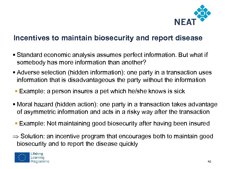 Incentives to maintain biosecurity and report disease § Standard economic analysis assumes perfect information.