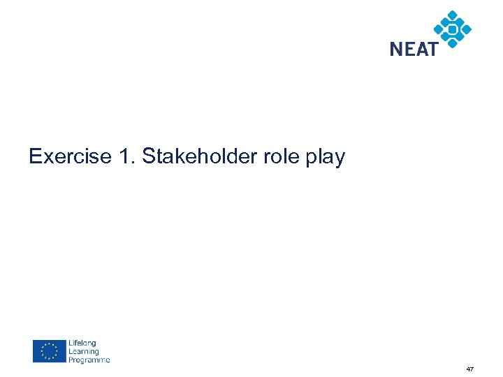 Exercise 1. Stakeholder role play 47