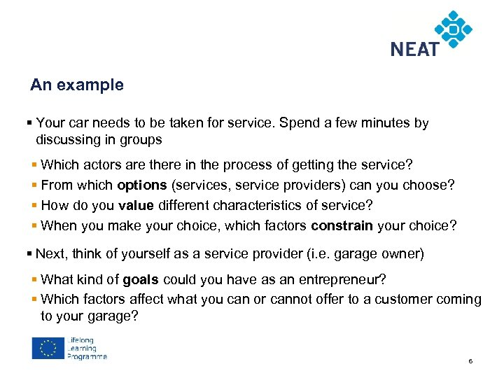 Chapter 4 An example § Your car needs to be taken for service. Spend