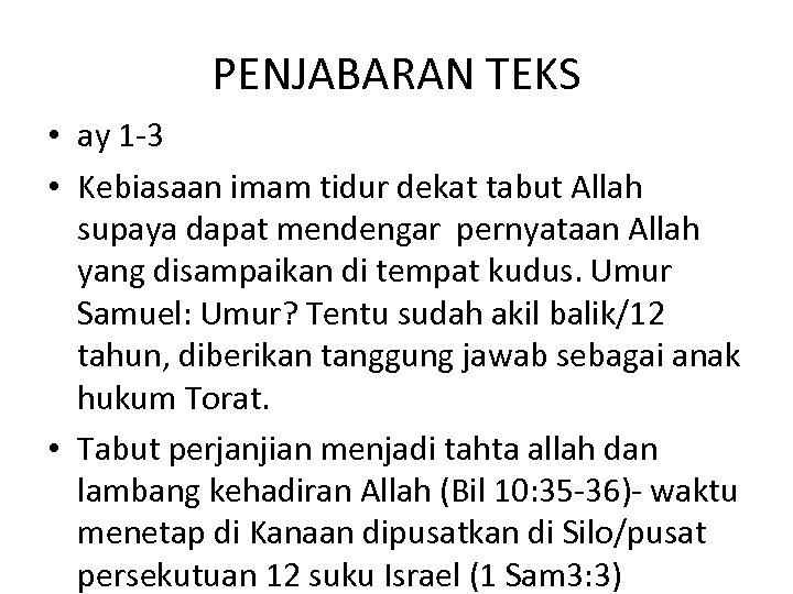 PENJABARAN TEKS • ay 1 -3 • Kebiasaan imam tidur dekat tabut Allah supaya