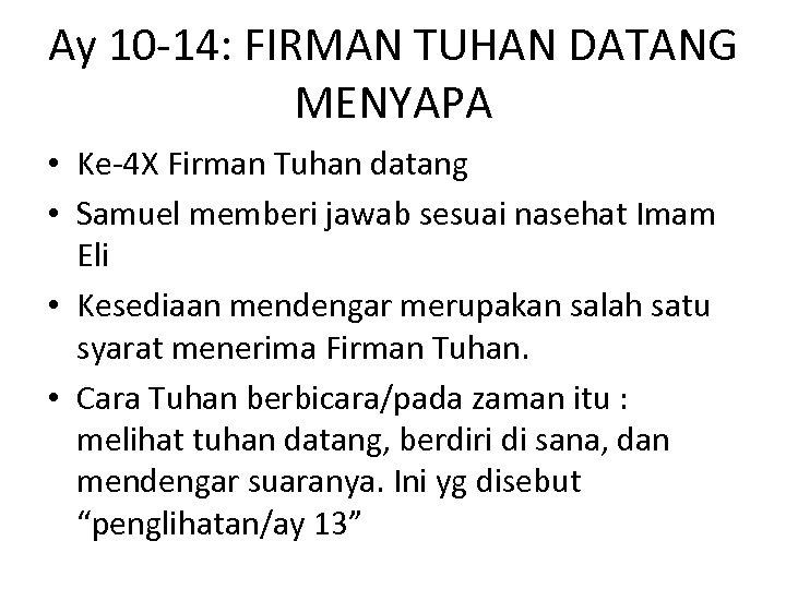 Ay 10 -14: FIRMAN TUHAN DATANG MENYAPA • Ke-4 X Firman Tuhan datang •