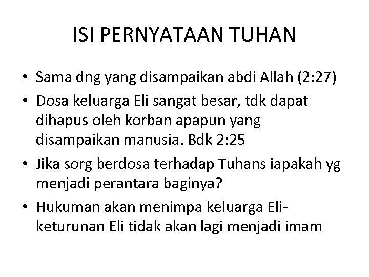 ISI PERNYATAAN TUHAN • Sama dng yang disampaikan abdi Allah (2: 27) • Dosa