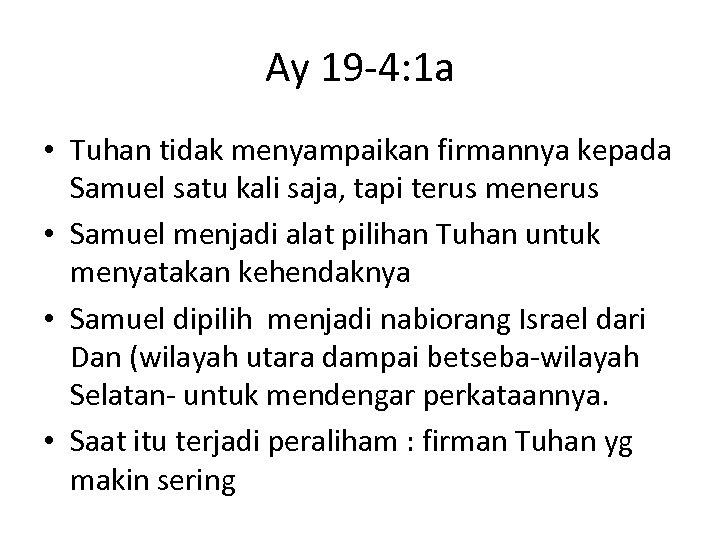 Ay 19 -4: 1 a • Tuhan tidak menyampaikan firmannya kepada Samuel satu kali