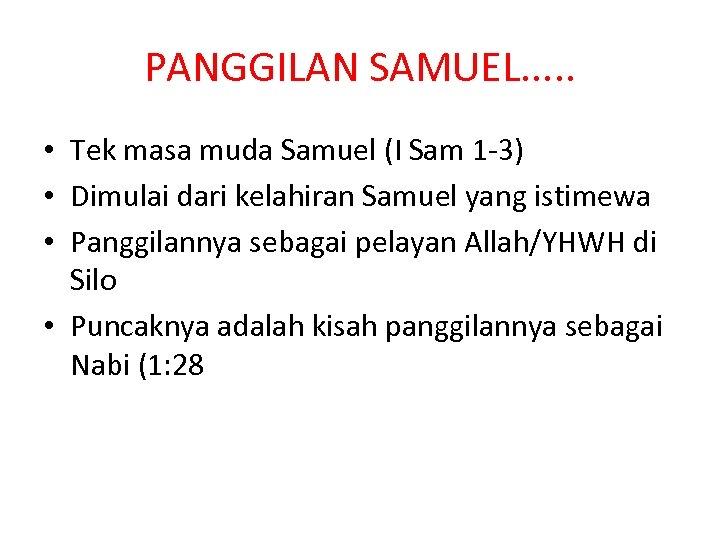 PANGGILAN SAMUEL. . . • Tek masa muda Samuel (I Sam 1 -3) •