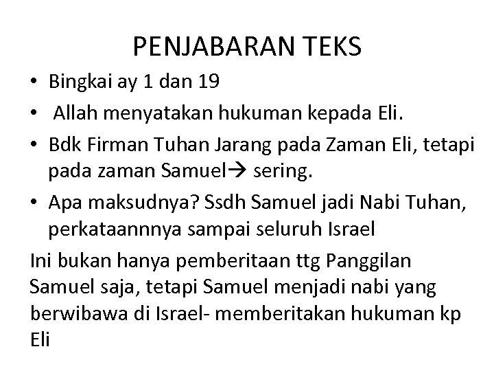 PENJABARAN TEKS • Bingkai ay 1 dan 19 • Allah menyatakan hukuman kepada Eli.