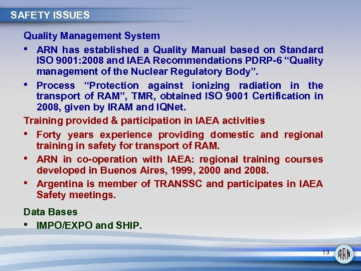 SAFETY ISSUES Quality Management System • ARN has established a Quality Manual based on