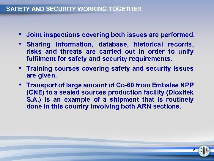 SAFETY AND SECURITY WORKING TOGETHER • Joint inspections covering both issues are performed. •