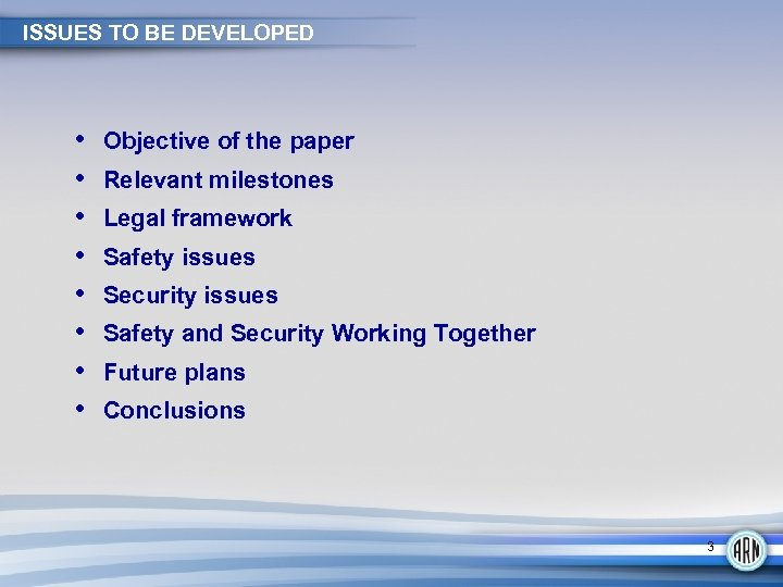 ISSUES TO BE DEVELOPED • • Objective of the paper Relevant milestones Legal framework