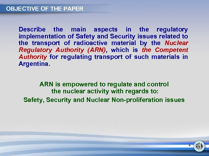 OBJECTIVE OF THE PAPER Describe the main aspects in the regulatory implementation of Safety