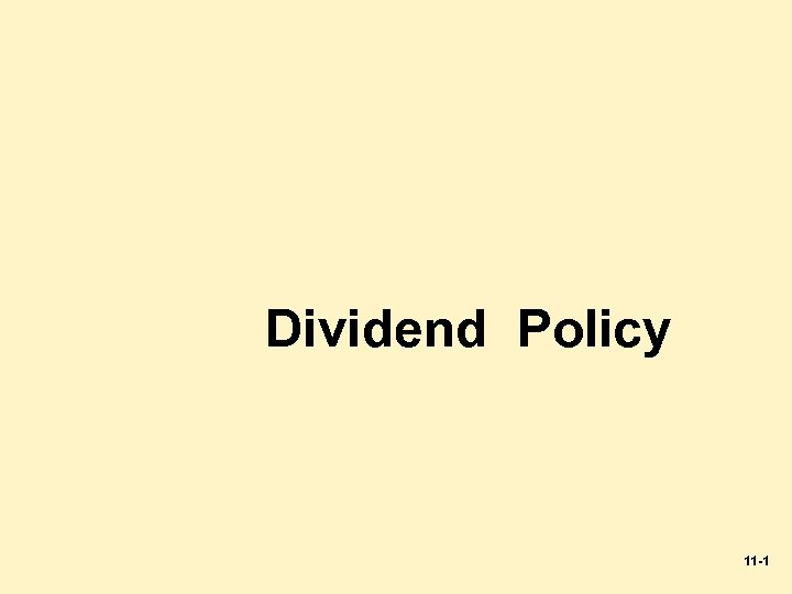 Dividend Policy 11 -1