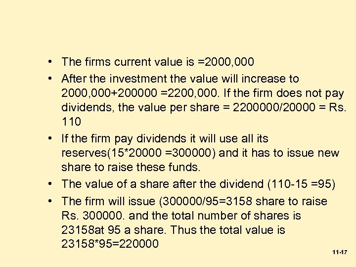 • The firms current value is =2000, 000 • After the investment the