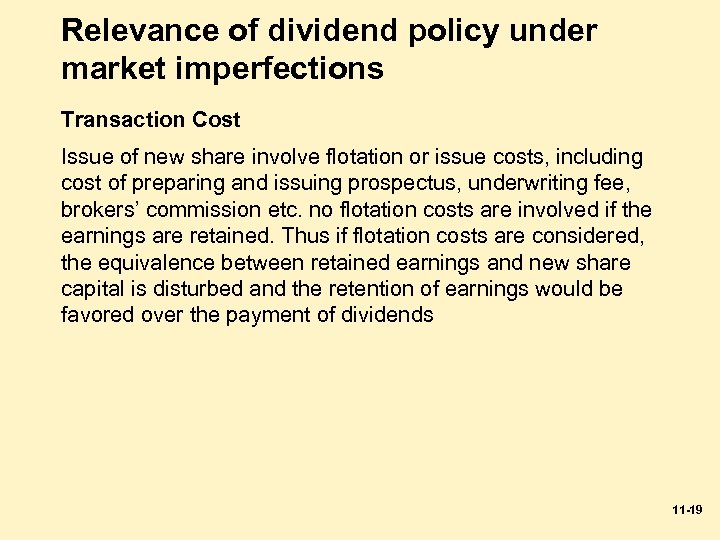 Relevance of dividend policy under market imperfections Transaction Cost Issue of new share involve