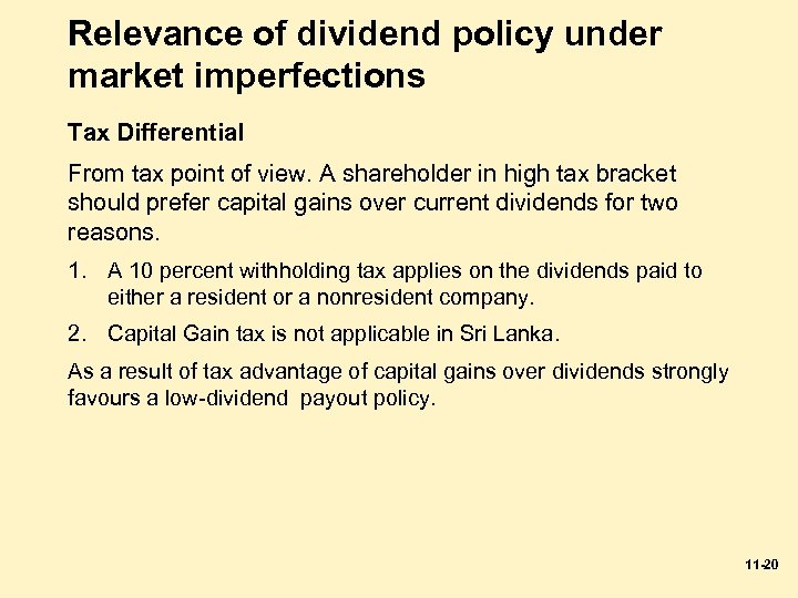 Relevance of dividend policy under market imperfections Tax Differential From tax point of view.