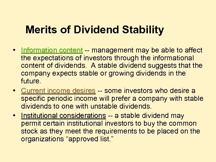 Merits of Dividend Stability • Information content -- management may be able to affect