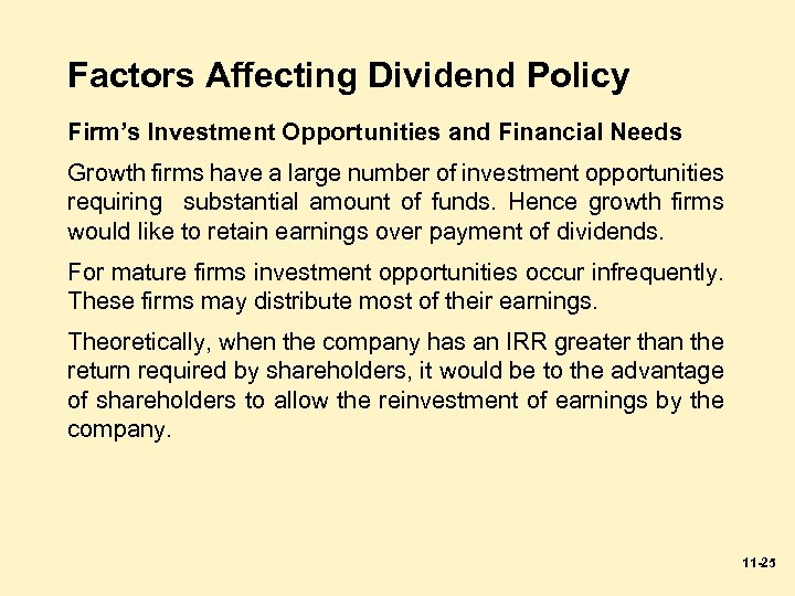 Factors Affecting Dividend Policy Firm's Investment Opportunities and Financial Needs Growth firms have a