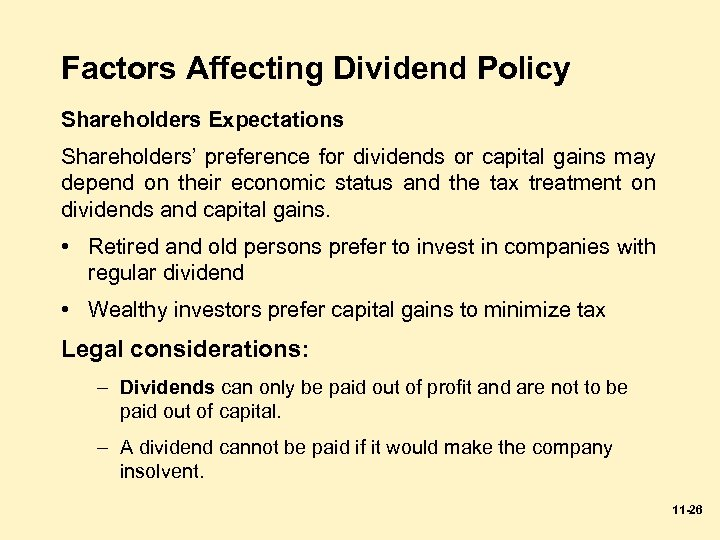 Factors Affecting Dividend Policy Shareholders Expectations Shareholders' preference for dividends or capital gains may