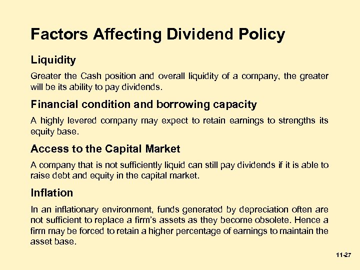 Factors Affecting Dividend Policy Liquidity Greater the Cash position and overall liquidity of a