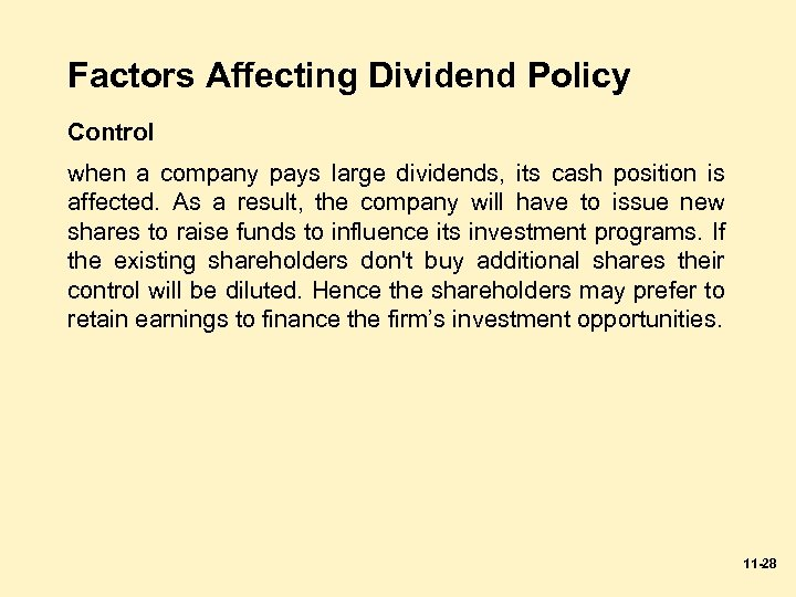 Factors Affecting Dividend Policy Control when a company pays large dividends, its cash position