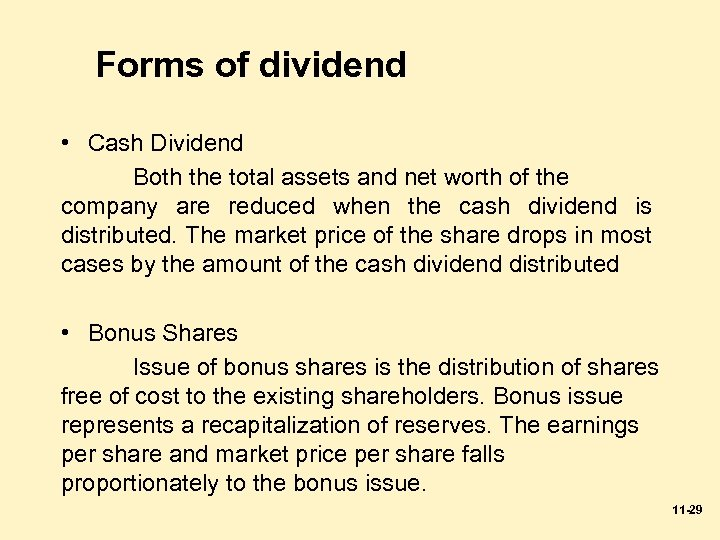 Forms of dividend • Cash Dividend Both the total assets and net worth of