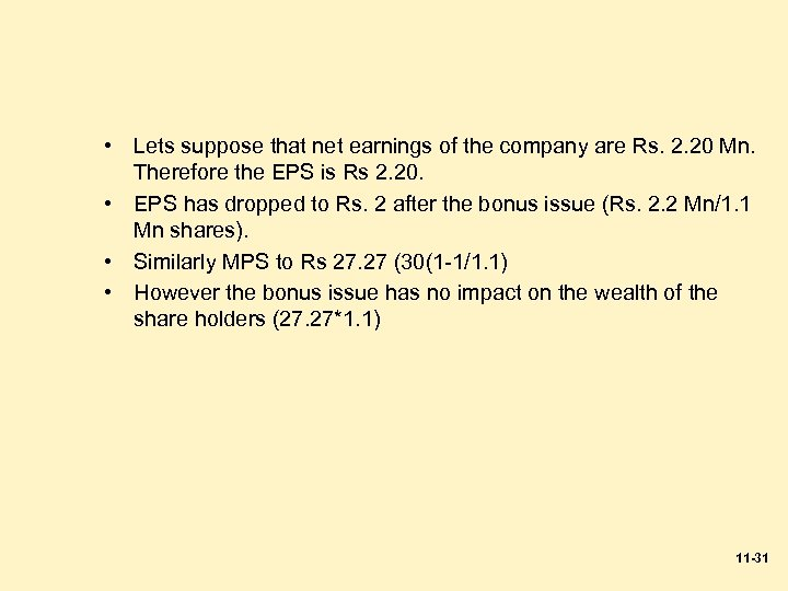 • Lets suppose that net earnings of the company are Rs. 2. 20