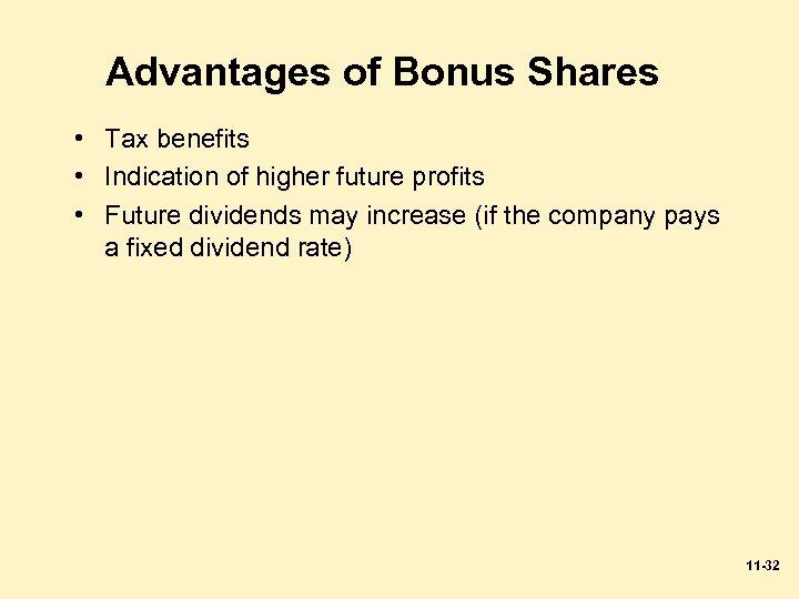 Advantages of Bonus Shares • Tax benefits • Indication of higher future profits •