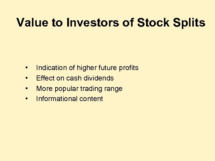 Value to Investors of Stock Splits • • Indication of higher future profits Effect