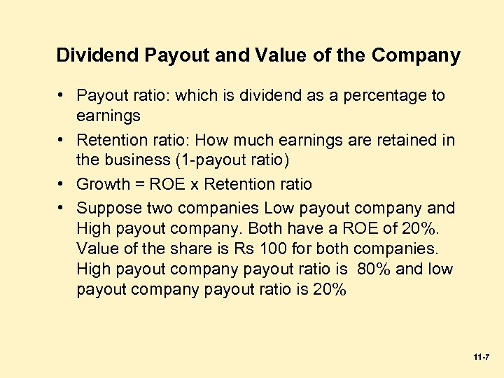 Dividend Payout and Value of the Company • Payout ratio: which is dividend as