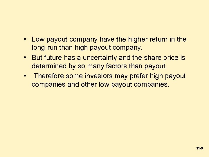 • Low payout company have the higher return in the long-run than high