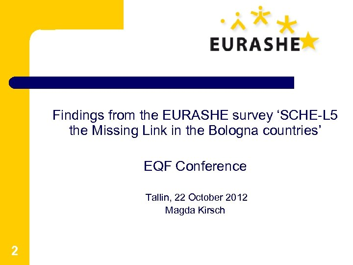 Findings from the EURASHE survey 'SCHE-L 5 the Missing Link in the Bologna countries'
