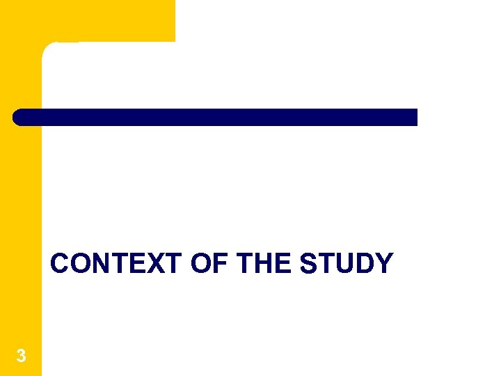 CONTEXT OF THE STUDY 3