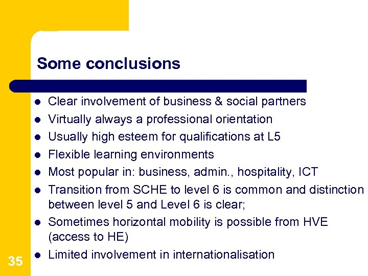 Some conclusions l l l l 35 l Clear involvement of business & social