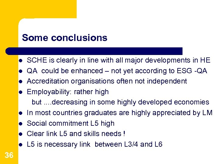 Some conclusions l l l l 36 SCHE is clearly in line with all