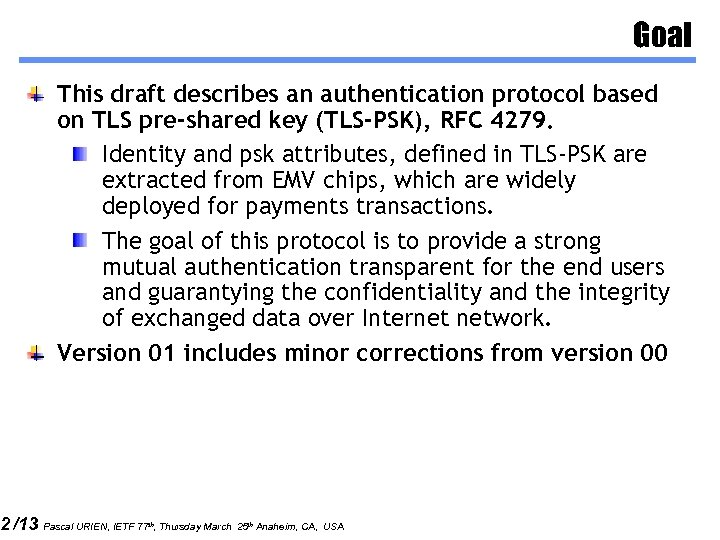 2 /13 Goal This draft describes an authentication protocol based on TLS pre-shared key