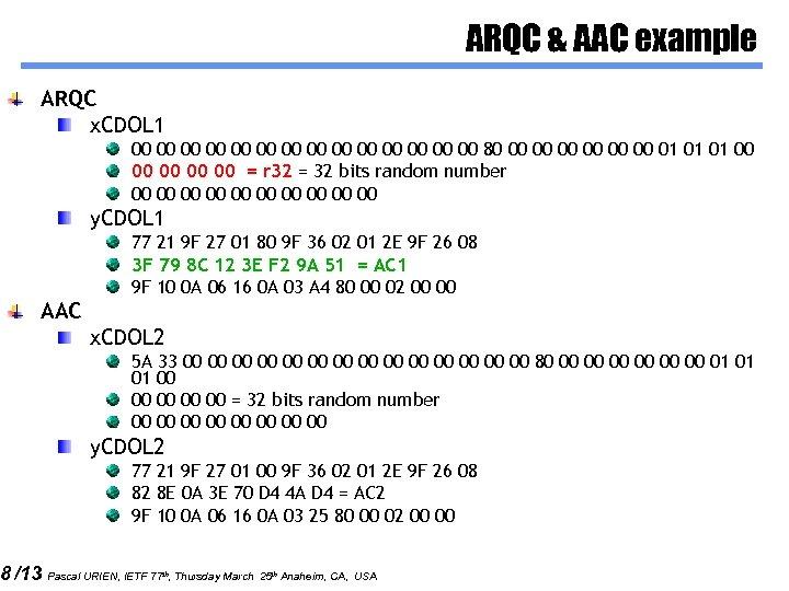 ARQC & AAC example ARQC x. CDOL 1 00 00 00 00 80 00