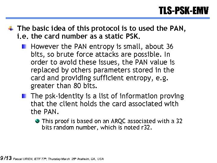 9 /13 TLS-PSK-EMV The basic idea of this protocol is to used the PAN,