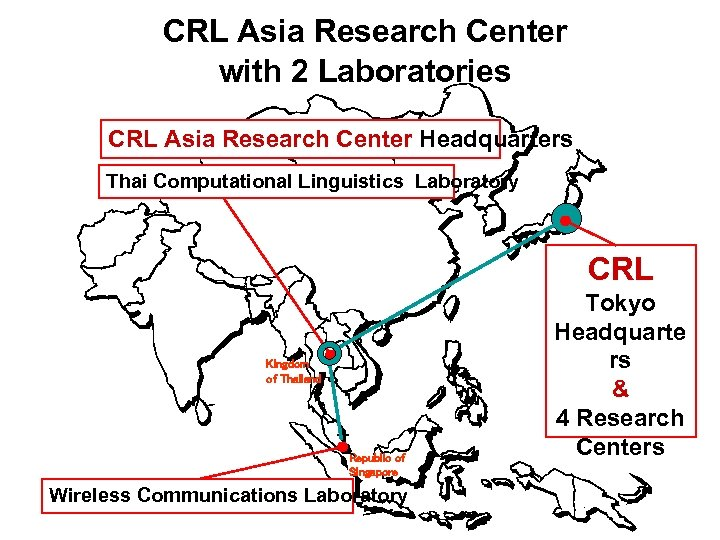 CRL Asia Research Center with 2 Laboratories CRL Asia Research Center Headquarters モンゴ ル