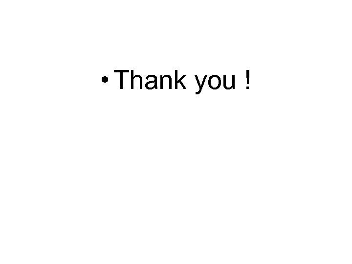• Thank you !