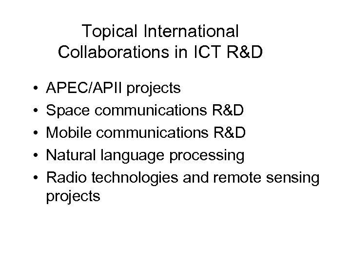 Topical International Collaborations in ICT R&D • • • APEC/APII projects Space communications R&D