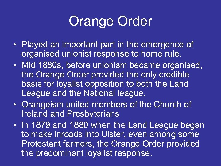 Orange Order • Played an important part in the emergence of organised unionist response