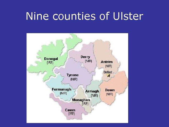 Nine counties of Ulster
