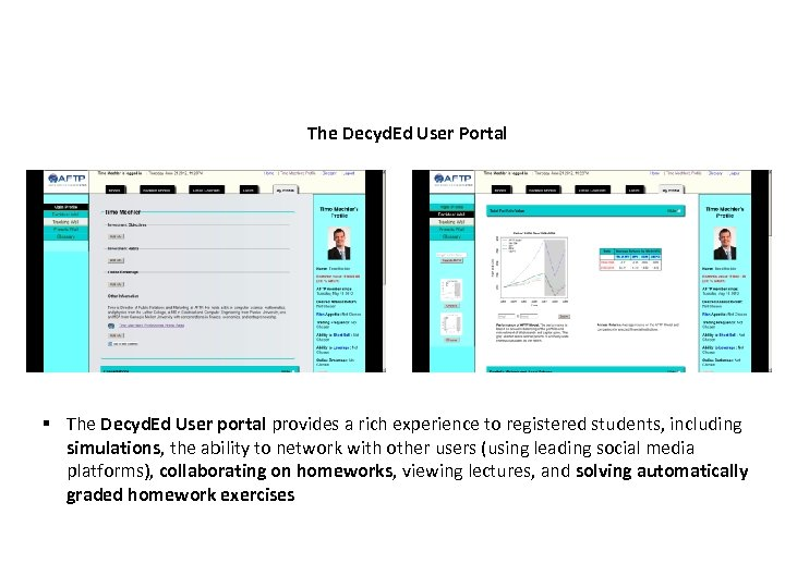 The Decyd. Ed User Portal § The Decyd. Ed User portal provides a rich